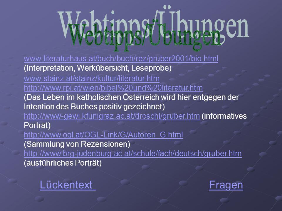 www.literaturhaus.at/buch/buch/rez/gruber2001/bio.html (Interpretation, Werkübersicht, Leseprobe) www.stainz.at/stainz/kultur/literatur.htm http://www