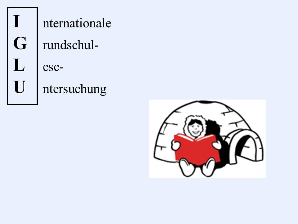 I G L U I nternationale G rundschul- L ese- U ntersuchung