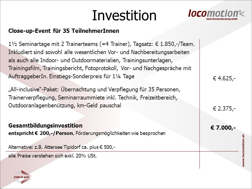 Investition 1½ Seminartage mit 2 Trainerteams (=4 Trainer), Tagsatz: 1.850,-/Team.