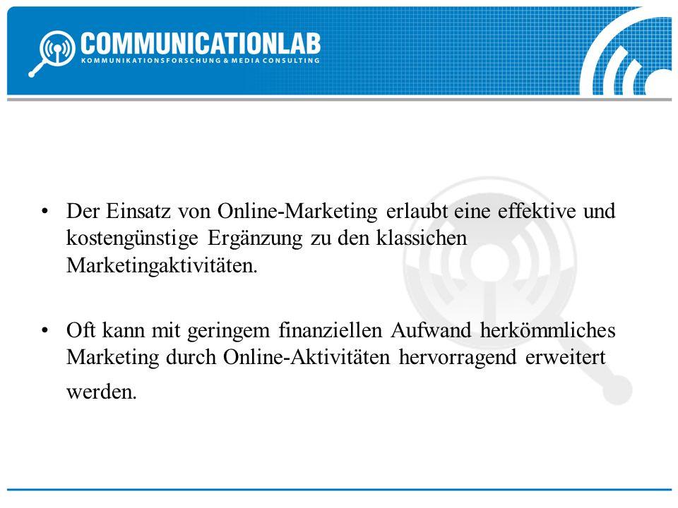 Der Einsatz von Online-Marketing erlaubt eine effektive und kostengünstige Ergänzung zu den klassichen Marketingaktivitäten.