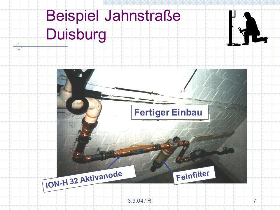 3.9.04 / Ri7 Beispiel Jahnstraße Duisburg Fertiger Einbau ION-H 32 Aktivanode Feinfilter