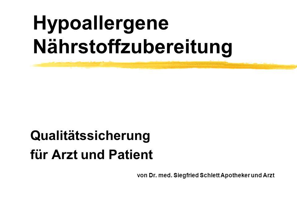 Hypoallergene Nährstoffzubereitung Qualitätssicherung für Arzt und Patient von Dr. med. Siegfried Schlett Apotheker und Arzt