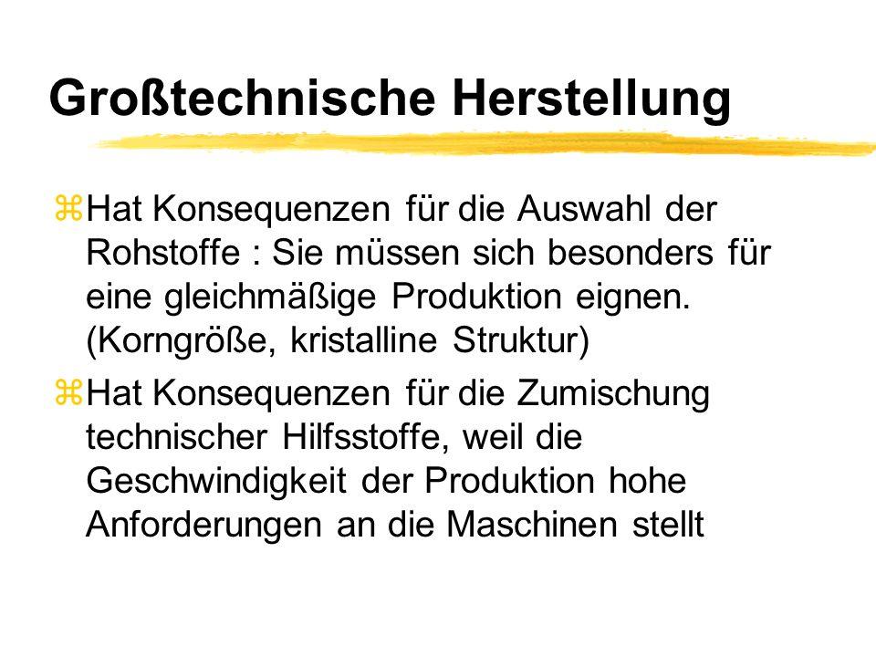 Großtechnische Herstellung zHat Konsequenzen für die Auswahl der Rohstoffe : Sie müssen sich besonders für eine gleichmäßige Produktion eignen. (Korng