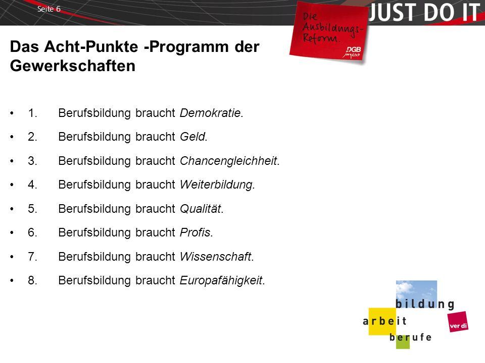 Seite 6 Das Acht-Punkte -Programm der Gewerkschaften 1.Berufsbildung braucht Demokratie.