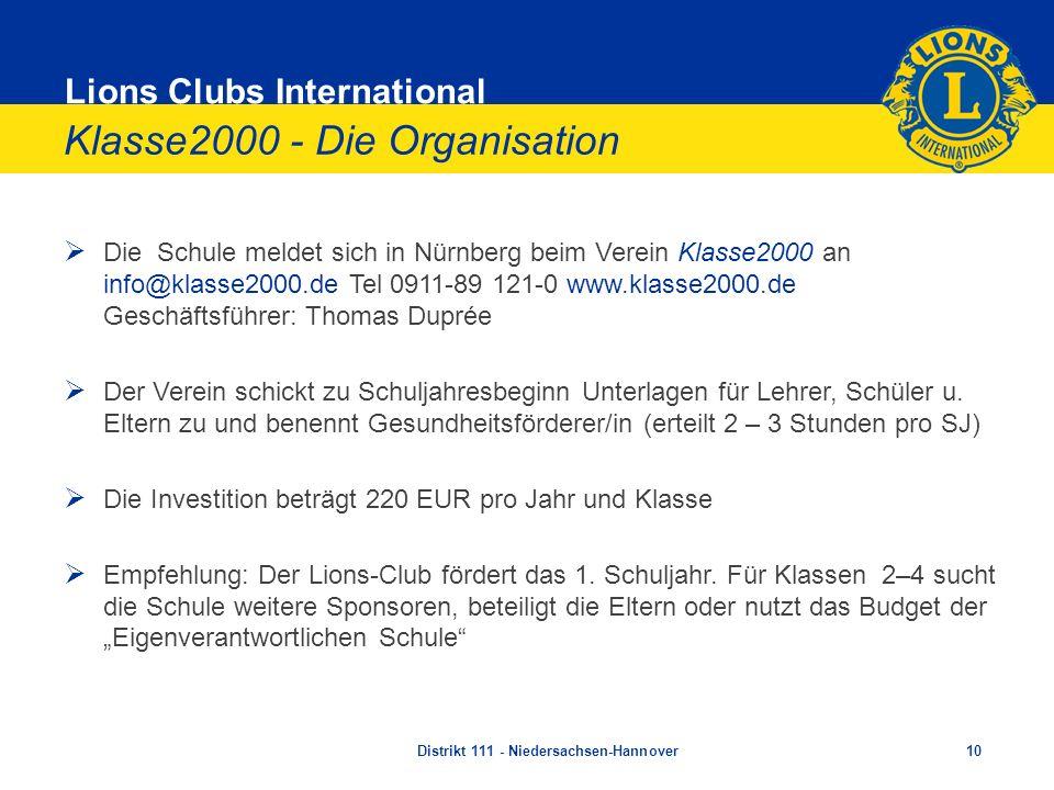 Lions Clubs International Klasse2000 - Die Organisation Die Schule meldet sich in Nürnberg beim Verein Klasse2000 an info@klasse2000.de Tel 0911-89 12