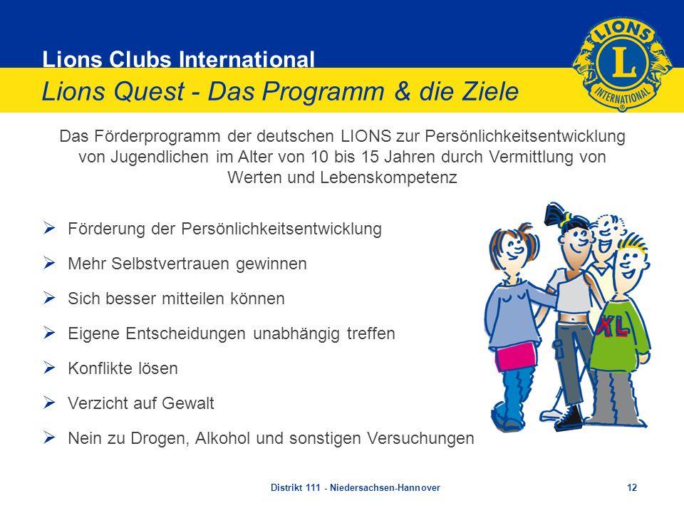 Lions Clubs International Lions Quest - Das Programm & die Ziele Das Förderprogramm der deutschen LIONS zur Persönlichkeitsentwicklung von Jugendliche