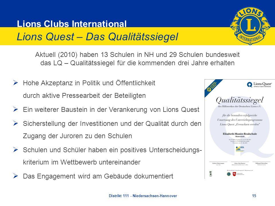 Lions Clubs International Lions Quest – Das Qualitätssiegel Aktuell (2010) haben 13 Schulen in NH und 29 Schulen bundesweit das LQ – Qualitätssiegel f