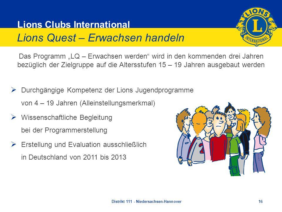 Lions Clubs International Lions Quest – Erwachsen handeln Das Programm LQ – Erwachsen werden wird in den kommenden drei Jahren bezüglich der Zielgrupp