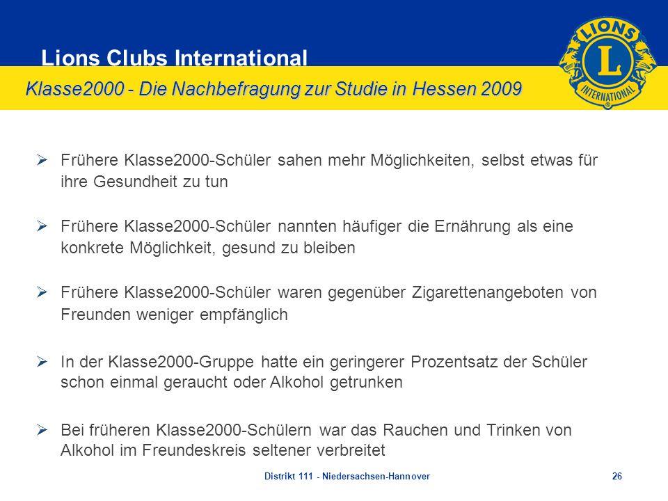 Lions Clubs International Klasse2000 - Die Nachbefragung zur Studie in Hessen 2009 Frühere Klasse2000-Schüler sahen mehr Möglichkeiten, selbst etwas f