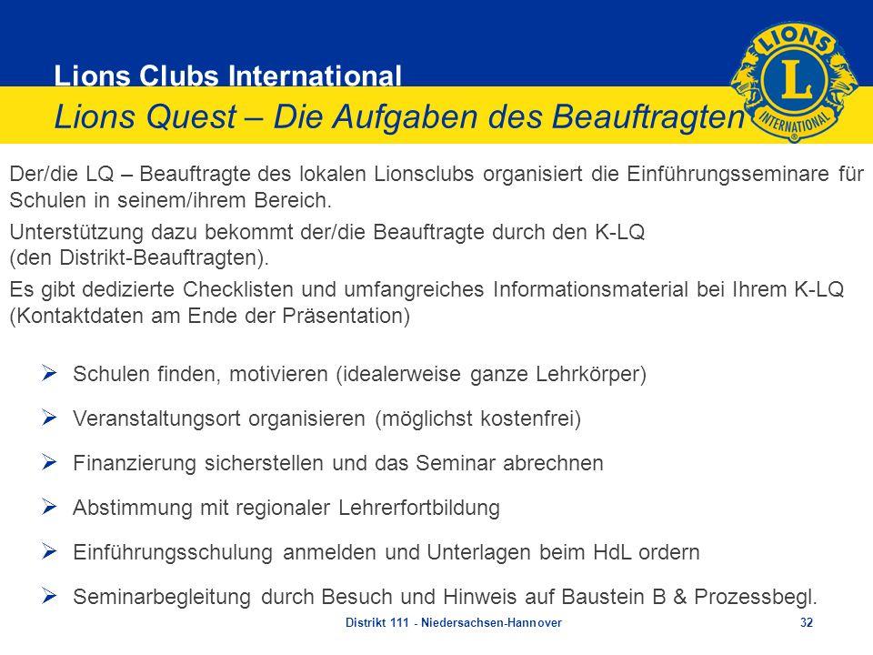 Lions Clubs International Lions Quest – Die Aufgaben des Beauftragten Der/die LQ – Beauftragte des lokalen Lionsclubs organisiert die Einführungssemin