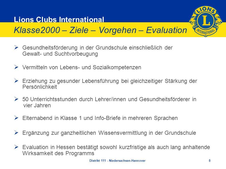 Lions Clubs International Klasse2000 – Ziele – Vorgehen – Evaluation Gesundheitsförderung in der Grundschule einschließlich der Gewalt- und Suchtvorbe