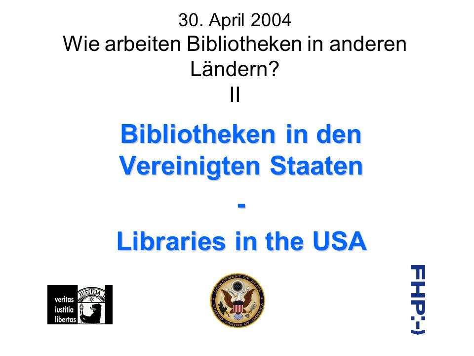 30. April 2004 Wie arbeiten Bibliotheken in anderen Ländern.