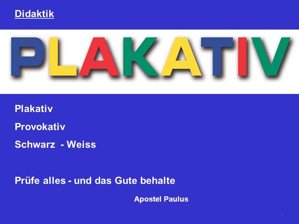 4 Didaktik Plakativ Provokativ Schwarz - Weiss Prüfe alles - und das Gute behalte Apostel Paulus