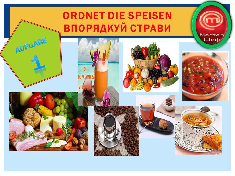 Saft, Mineralwasser, Kaffee, Kuchen; Suppe, Apfelsaft, Borschtsch, Gemusesuppe; Kartoffeln, Tomaten, Orangen, Zwiebeln; Nudeln, Reis, Kartoffeln, Bonbons.
