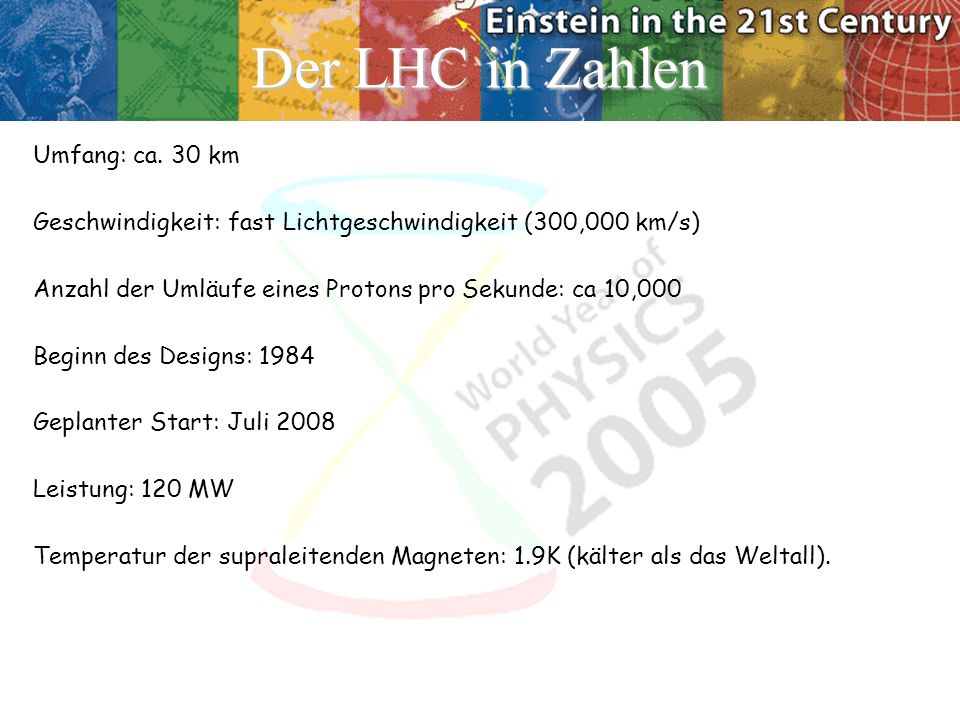 Der LHC in Zahlen Umfang: ca.