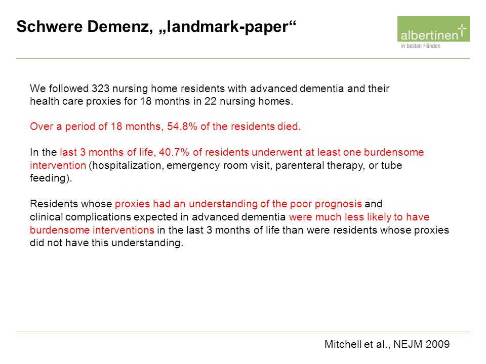 We followed 323 nursing home residents with advanced dementia and their health care proxies for 18 months in 22 nursing homes.