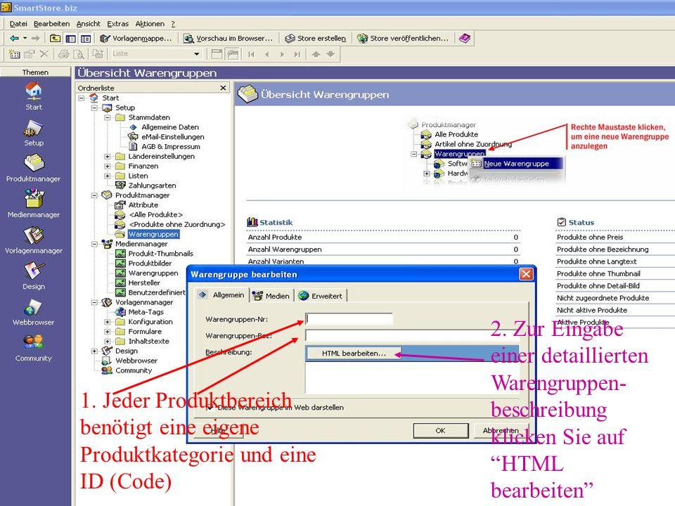 1.Jeder Produktbereich benötigt eine eigene Produktkategorie und eine ID (Code) 2.