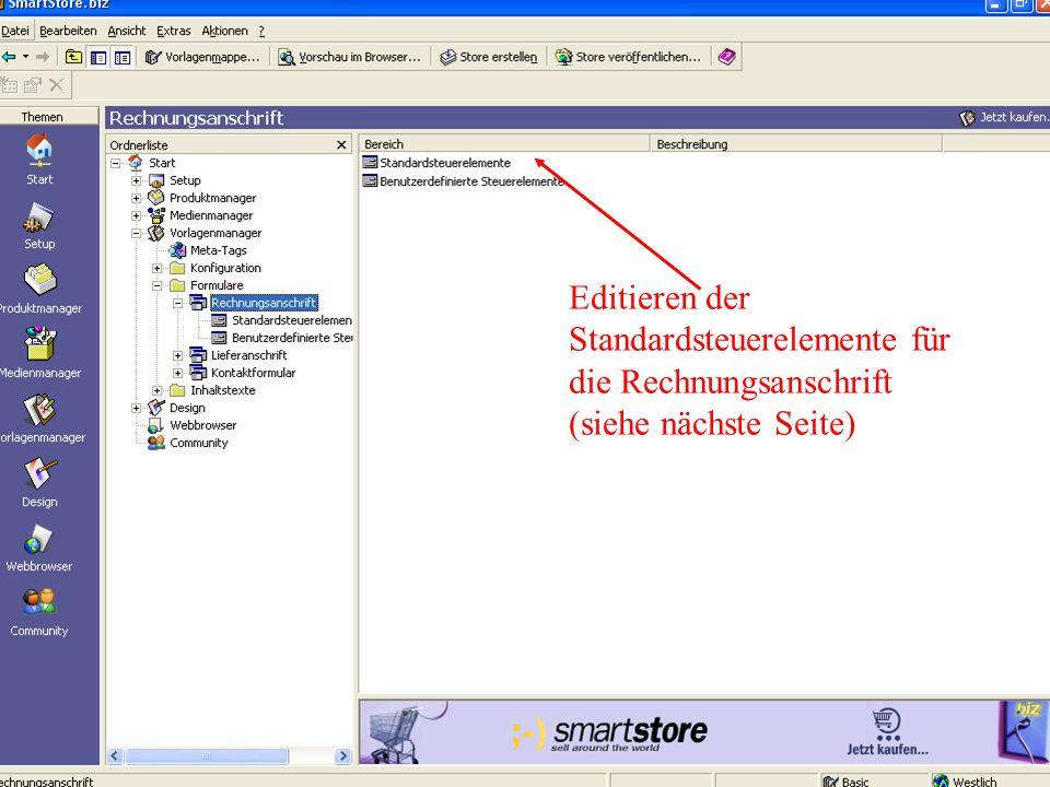 Editieren der Standardsteuerelemente für die Rechnungsanschrift (siehe nächste Seite)