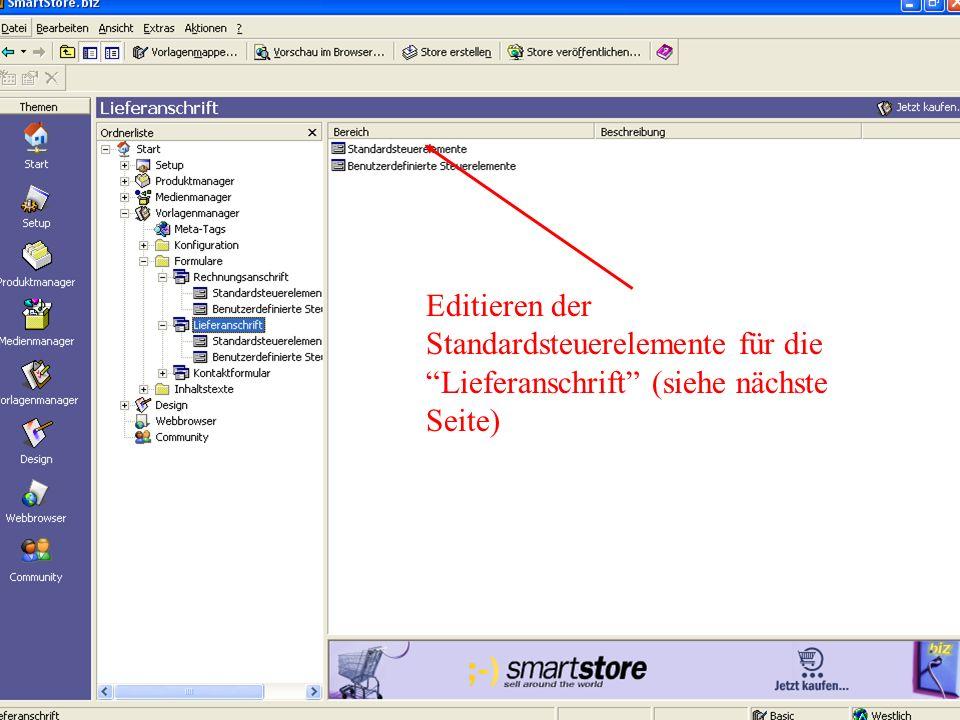 Editieren der Standardsteuerelemente für die Lieferanschrift (siehe nächste Seite)