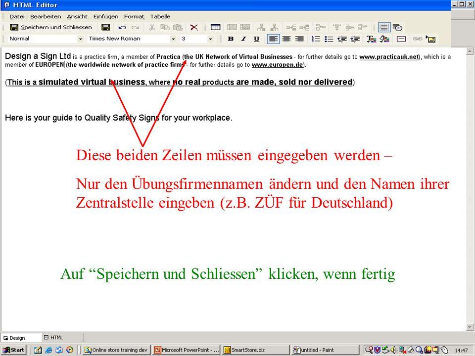 Diese beiden Zeilen müssen eingegeben werden – Nur den Übungsfirmennamen ändern und den Namen ihrer Zentralstelle eingeben (z.B.