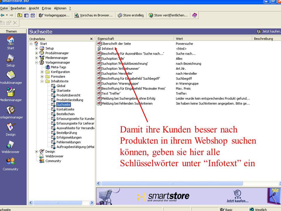Damit ihre Kunden besser nach Produkten in ihrem Webshop suchen können, geben sie hier alle Schlüsselwörter unter Infotext ein