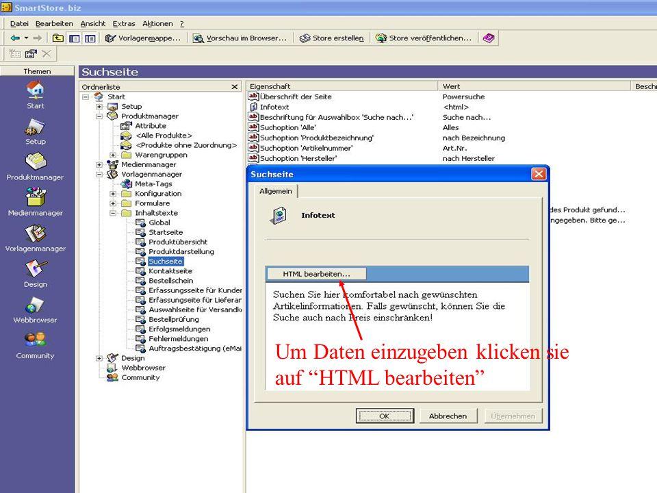 Um Daten einzugeben klicken sie auf HTML bearbeiten