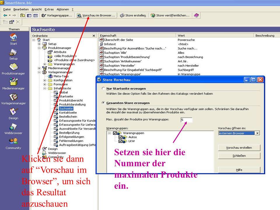 Klicken sie dann auf Vorschau im Browser, um sich das Resultat anzuschauen Setzen sie hier die Nummer der maximalen Produkte ein.