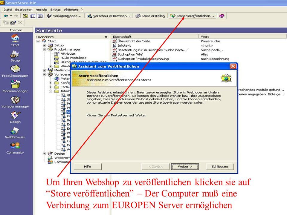 Um Ihren Webshop zu veröffentlichen klicken sie auf Store veröffentlichen – Der Computer muß eine Verbindung zum EUROPEN Server ermöglichen