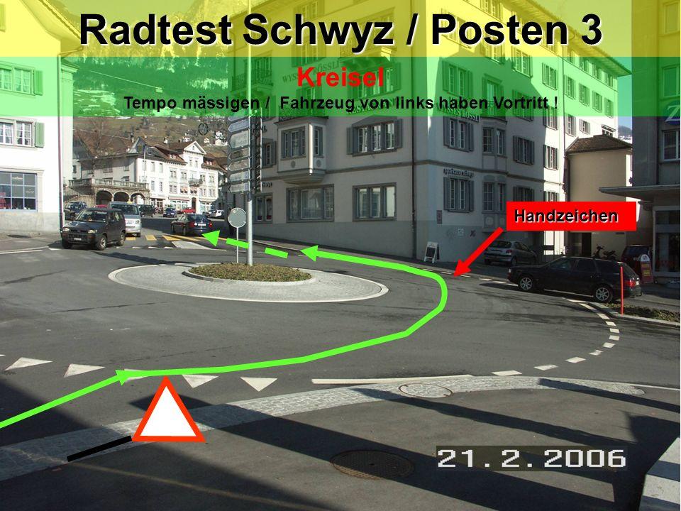 Radtest Schwyz / Posten 2a Linkssabbiegen Blickkontakt / Zeichengabe / Einspuren / Vortritt!