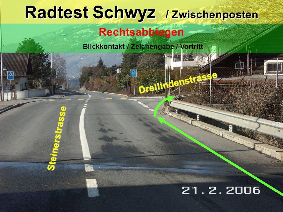Radtest Schwyz / Posten 9b Linksabbiegen mit Einspurstrecke Blick zurück / Zeichengabe / Einspuren / Vortritt (Gegenverkehr) ! Pass uf: Beim Linksabbi