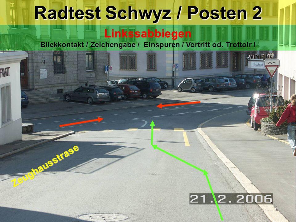 Radtest Schwyz / Posten 9 Linksabbiegen mit Einspurstrecke Blickkontakt / Zeichengabe / Einspuren / Vortritt .