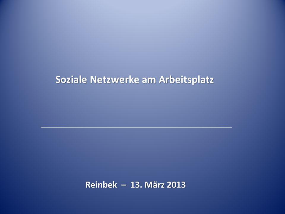 Soziale Netzwerke am Arbeitsplatz Reinbek – 13. März 2013
