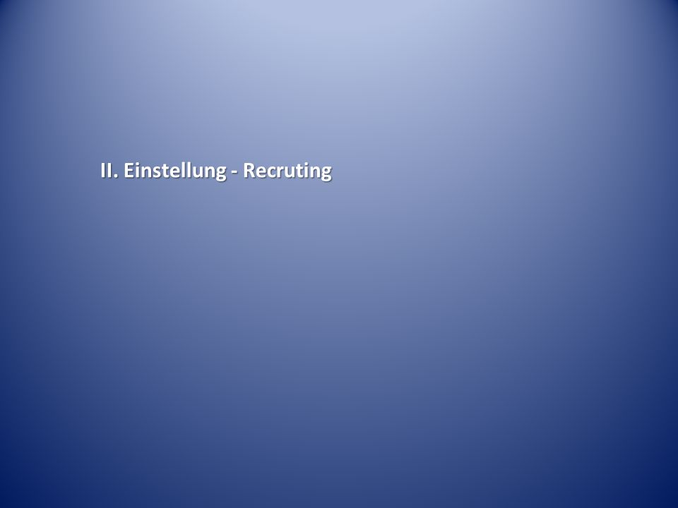 II. Einstellung - Recruting