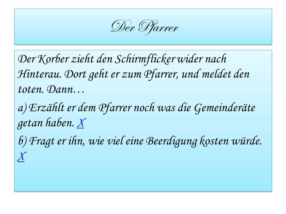 Der Pfarrer Der Korber zieht den Schirmflicker wider nach Hinterau.