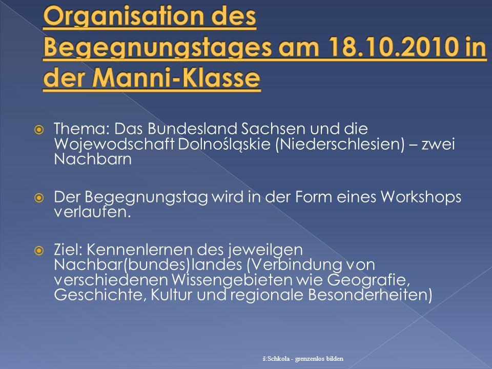 Thema: Das Bundesland Sachsen und die Wojewodschaft Dolnośląskie (Niederschlesien) – zwei Nachbarn Der Begegnungstag wird in der Form eines Workshops
