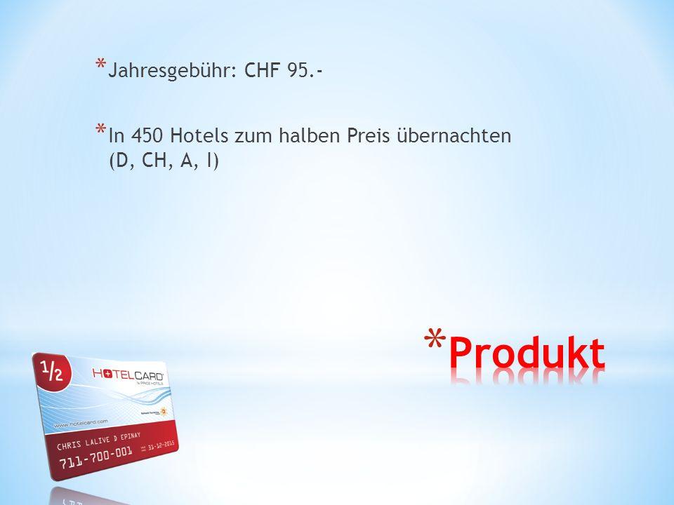 * Jahresgebühr: CHF 95.- * In 450 Hotels zum halben Preis übernachten (D, CH, A, I)