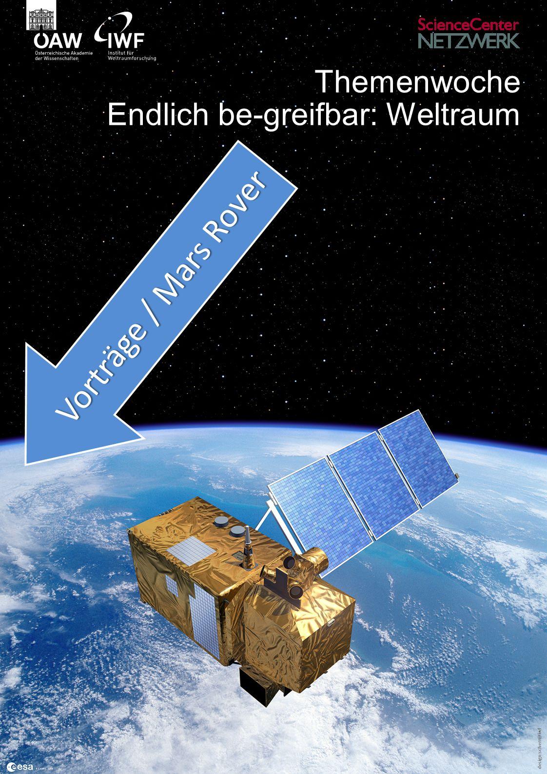 design:scherr@iwf Themenwoche Endlich be-greifbar: Weltraum Vorträge / Mars Rover