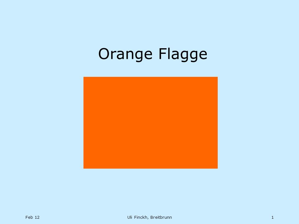 Feb 12Uli Finckh, Breitbrunn1 Orange Flagge
