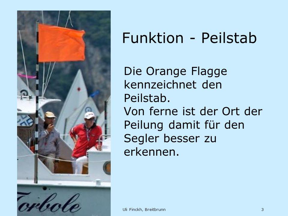 Feb 12Uli Finckh, Breitbrunn3 Funktion - Peilstab Die Orange Flagge kennzeichnet den Peilstab.