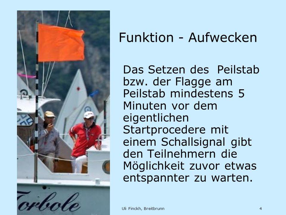 Feb 12Uli Finckh, Breitbrunn4 Funktion - Aufwecken Das Setzen des Peilstab bzw.