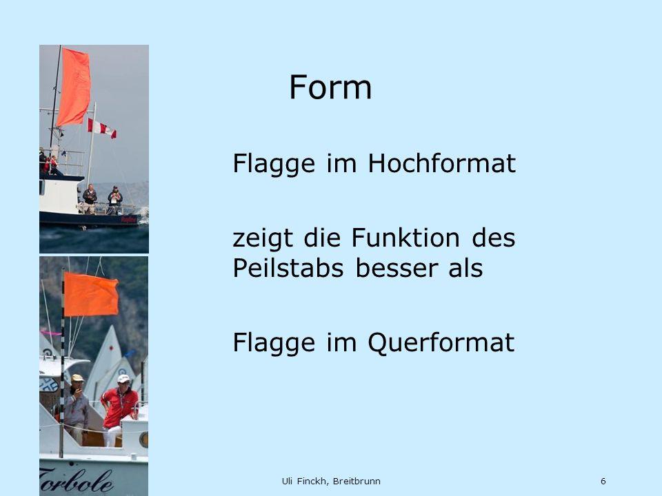 Feb 12Uli Finckh, Breitbrunn6 Form Flagge im Hochformat zeigt die Funktion des Peilstabs besser als Flagge im Querformat