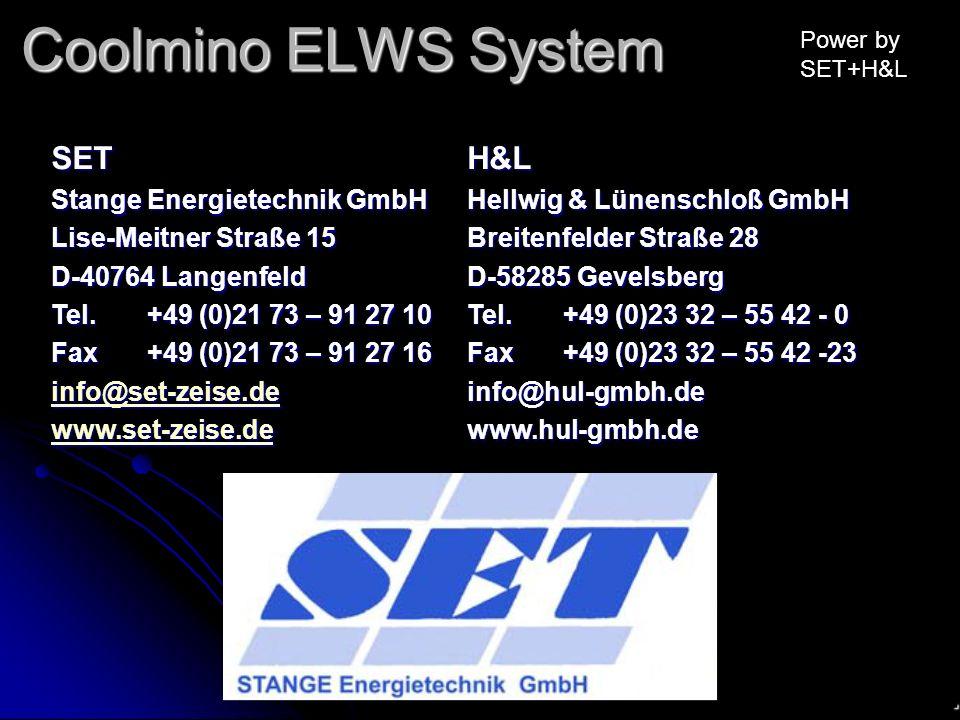 Coolmino ELWS System Power by SET+H&L SET Stange Energietechnik GmbH Lise-Meitner Straße 15 D-40764 Langenfeld Tel.+49 (0)21 73 – 91 27 10 Fax+49 (0)2