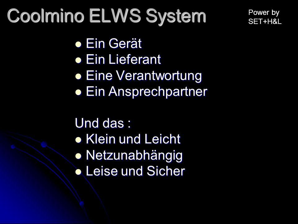 Coolmino ELWS System Ein Gerät Ein Gerät Ein Lieferant Ein Lieferant Eine Verantwortung Eine Verantwortung Ein Ansprechpartner Ein Ansprechpartner Und