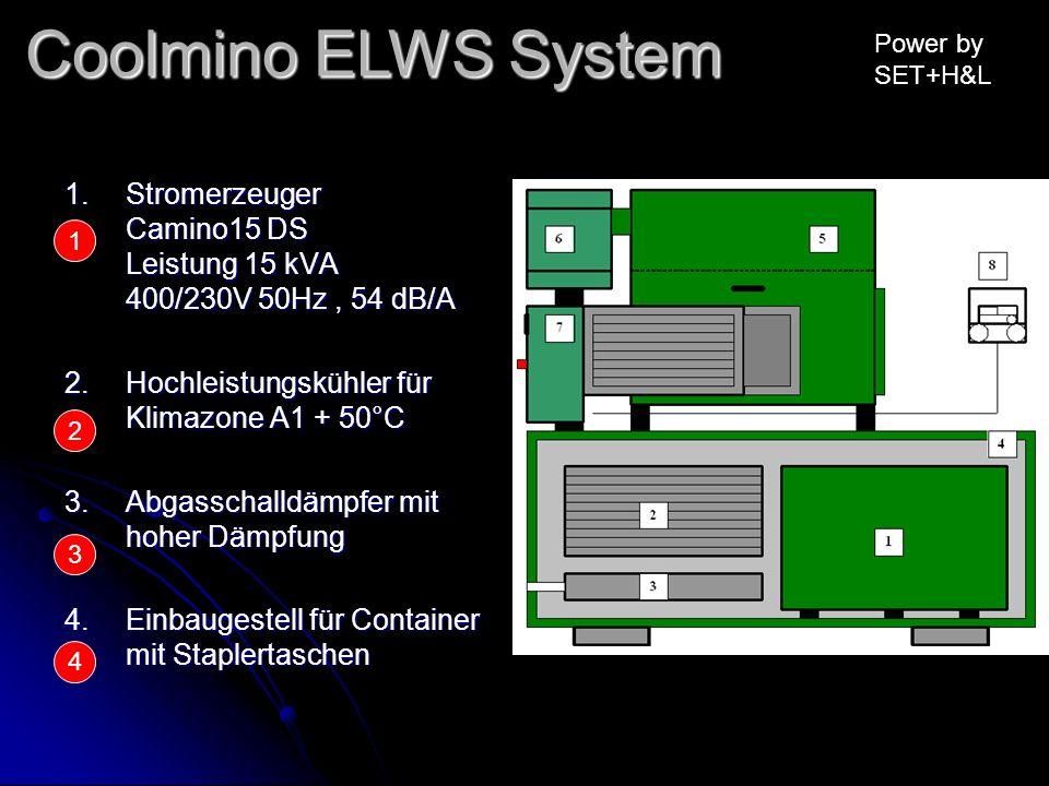 Power by SET+H&L 1.Stromerzeuger Camino15 DS Leistung 15 kVA 400/230V 50Hz, 54 dB/A 2.Hochleistungskühler für Klimazone A1 + 50°C 3.Abgasschalldämpfer