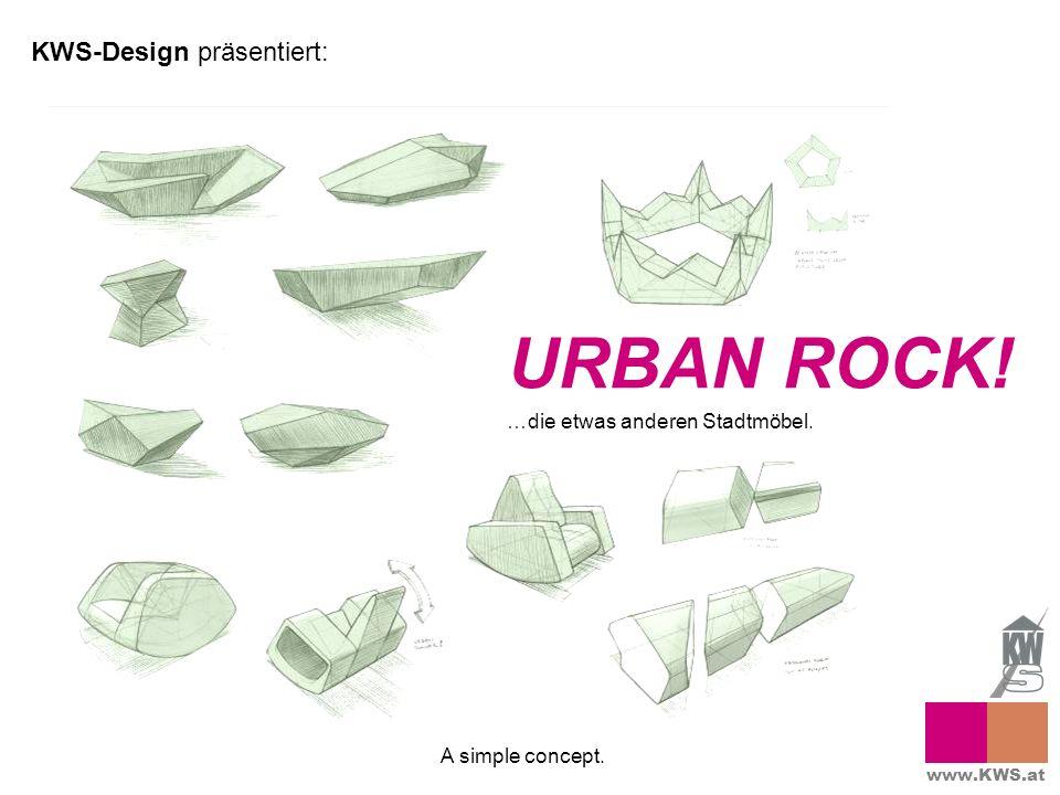 KWS-Design präsentiert: URBAN ROCK! …die etwas anderen Stadtmöbel. A simple concept. www.KWS.at