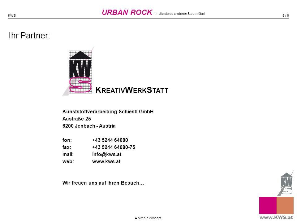 Ihr Partner: Kunststoffverarbeitung Schiestl GmbH Austraße 25 6200 Jenbach - Austria fon:+43 5244 64080 fax:+43 5244 64080-75 mail:info@kws.at web:www