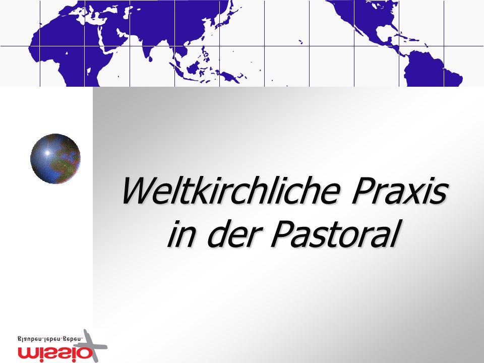 Weltkirchliche Praxis in der Pastoral