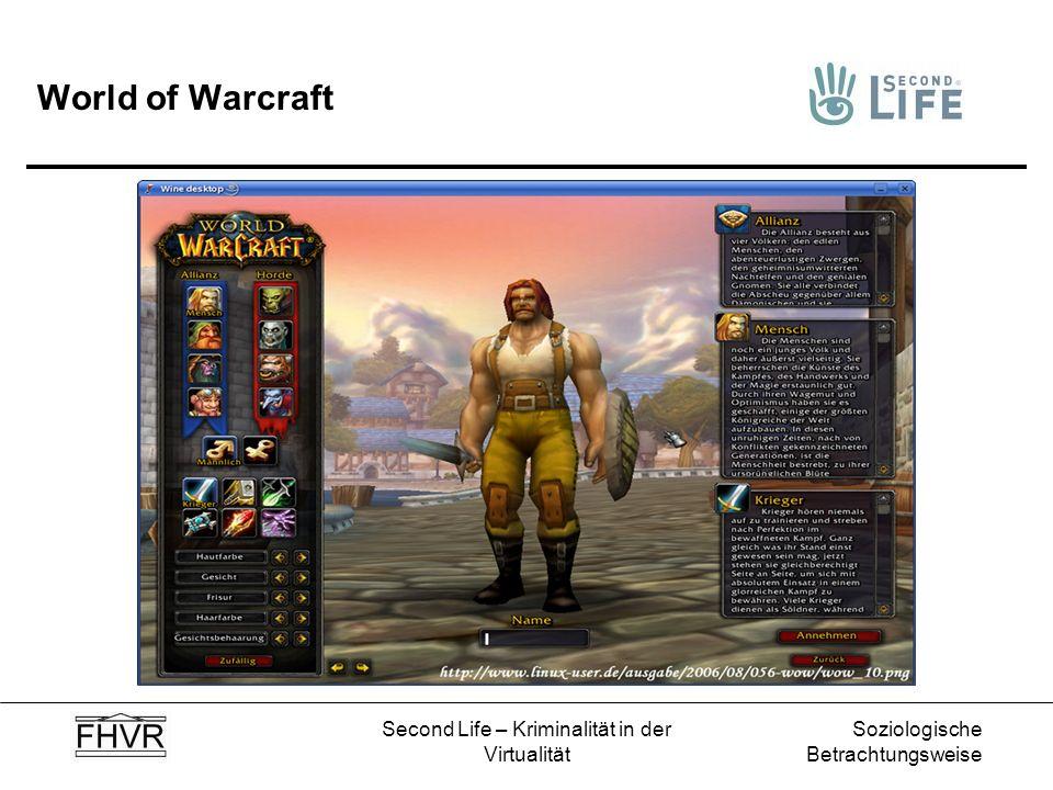 Soziologische Betrachtungsweise Second Life – Kriminalität in der Virtualität World of Warcraft