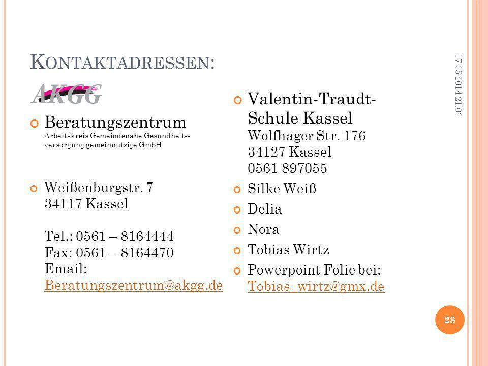 K ONTAKTADRESSEN : Beratungszentrum Arbeitskreis Gemeindenahe Gesundheits- versorgung gemeinnützige GmbH Weißenburgstr. 7 34117 Kassel Tel.: 0561 – 81
