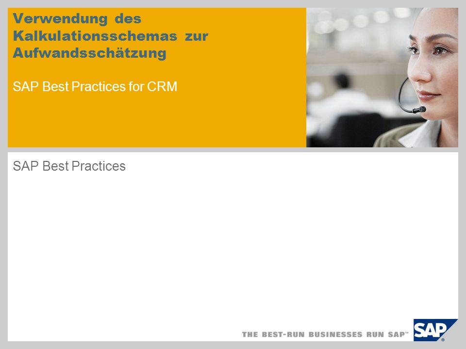 Verwendung des Kalkulationsschemas zur Aufwandsschätzung SAP Best Practices for CRM SAP Best Practices
